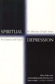 Spiritual Depression - Its Causes and Cures ebook by D. Martyn Lloyd-Jones