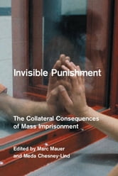 Invisible Punishment - The Collateral Consequences of Mass Imprisonment ebook by