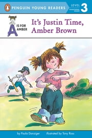 It's Justin Time, Amber Brown ebook by Paula Danziger,Tony Ross