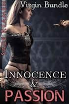 Innocence and Passion - 3 Book Virgin Bundle ebook by Sage Reamen