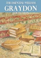 The Essential William Graydon Collection ebook by William Graydon