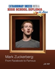 Mark Zuckerberg - From Facebook to Famous       ebook by Z. B. Hill