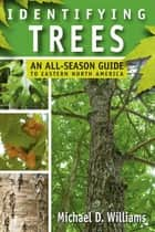 Identifying Trees ebook by Michael D. Williams