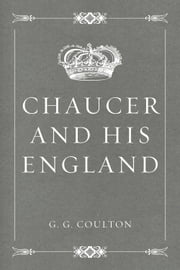 Chaucer and His England ebook by G. G. Coulton