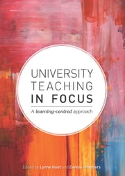 University Teaching in Focus - A Learning-Centred Approach ebook by Lynne Hunt, Denise Chalmers