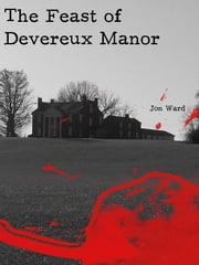 The Feast of Devereux Manor ebook by Jon Ward