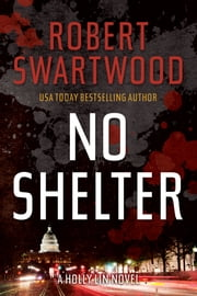 No Shelter - A Holly Lin Novel ebook by Robert Swartwood