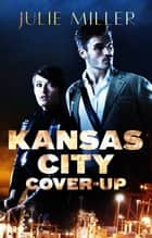 Kansas City Cover-Up ebook by Julie Miller