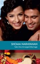 Take One Arranged Marriage ebook by Shoma Narayanan