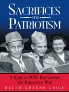 Sacrifices for Patriotism ebook by Helen Greene Leigh