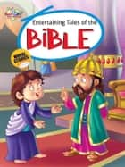Entertaining Tales of Bible ebook by Prakash Manu