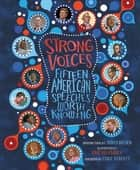 Strong Voices - Fifteen American Speeches Worth Knowing ebook by Tonya Bolden, Eric Velasquez, Cokie Roberts