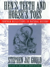 Hen's Teeth and Horse's Toes: Further Reflections in Natural History ebook by Stephen Jay Gould