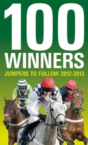 100 Winners: Jumpers to Follow 2012-2013 ebook by Ashley Rumney