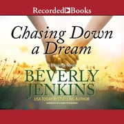 Chasing Down a Dream audiobook by Beverly Jenkins