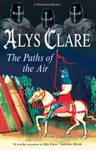 Paths of the Air ebook by Alys Clare