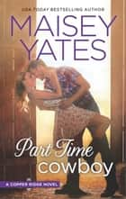 Part Time Cowboy ebook by Maisey Yates