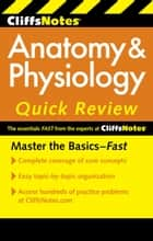 CliffsNotes Anatomy & Physiology Quick Review, 2nd Edition ebook by Steven Bassett