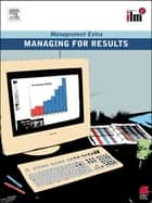 Managing for Results Revised Edition eBook by Elearn