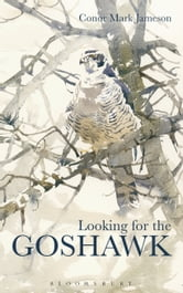 Looking for the Goshawk ebook by Conor Mark Jameson