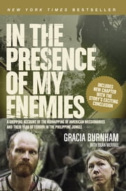 In the Presence of My Enemies ebook by Gracia Burnham,Dean Merrill