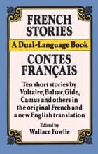 French Stories/Contes Francais ebook by Wallace Fowlie