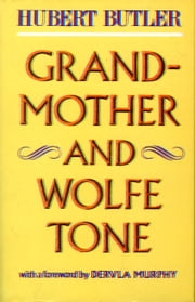 Grandmother and Wolfe Tone ebook by Hubert Butler