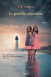 La gemella silenziosa ebook by S.K. Tremayne