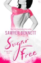 Sugar Free ebook by Sawyer Bennett