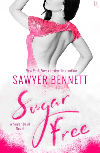 Sugar Free - A Sugar Bowl Novel ebook by Sawyer Bennett