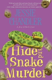 Hide and Snake Murder ebook by Jessie Chandler