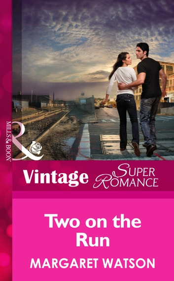 Two on the Run (Mills & Boon Vintage Superromance) (Count on a Cop, Book 18) ebook by Margaret Watson