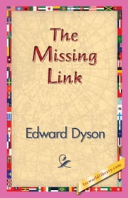The Missing Link ebook by Dyson, Edward