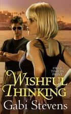 Wishful Thinking ebook by Gabi Stevens