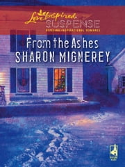 From The Ashes (Mills & Boon Love Inspired) ebook by Sharon Mignerey