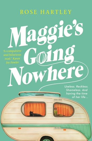 Maggie's Going Nowhere ebook by Rose Hartley