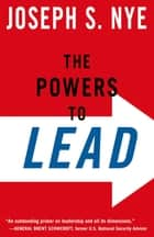 The Powers to Lead ebook by Joseph Nye, Jr.