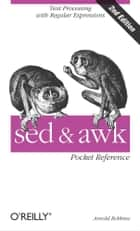 sed and awk Pocket Reference ebook by Robbins