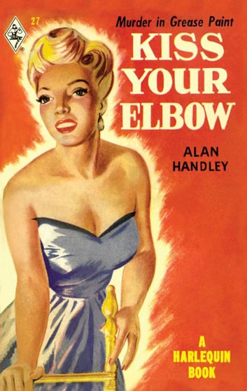Kiss Your Elbow ebook by Alan Handley