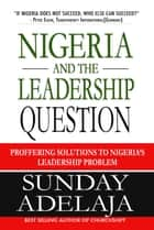 Nigeria and the Leadership Question ebook by Sunday Adelaja