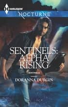 Sentinels - Alpha Rising ebook by Doranna Durgin
