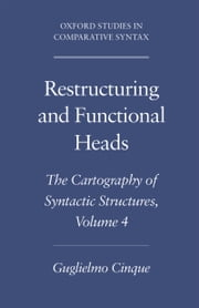 Restructuring and Functional Heads - The Cartography of Syntactic Structures, Volume 4 ebook by Guglielmo Cinque