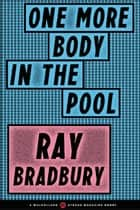 One More Body in the Pool ebook by Ray Bradbury