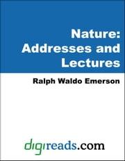 Nature: Addresses and Lectures ebook by Emerson, Ralph Waldo
