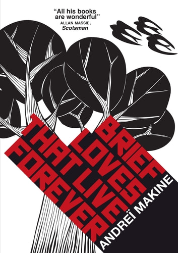 Brief Loves That Live Forever ebook by Andreï Makine,Andrei Makine