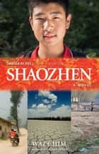 Shaozhen: Through My Eyes - Natural Disaster Zones ebook by Wai Chim, Lyn White