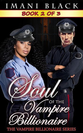 Soul of the Vampire Billionaire 2 - Soul of the Vampire Billionaire (The Vampire Billionaire Romance Series 3), #2 ebook by Imani Black