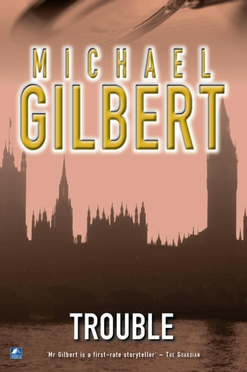 Trouble ebook by Michael Gilbert