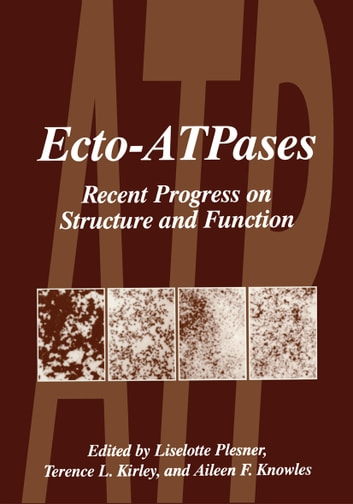 Ecto-ATPases - Recent Progress on Structure and Function ebook by