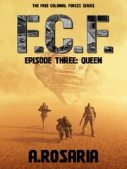 F.C.F. Episode Three: Queen ebook by A.Rosaria